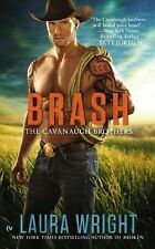 The Cavanaugh Brothers Ser.: Brash : The Cavanaugh Brothers 3 by Laura Wright...