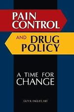 Pain Control and Drug Policy : A Time for Change by Guy B. Faguet (Paperback)