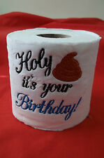 """ HOLY CRAP IT'S YOUR BIRTHDAY""  EMBROIDERED TOILET PAPER GREAT GAG GIFT FOR ALL"