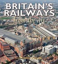 Britain's Railways From the Air by Ian Hay (Hardback, 2011)