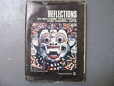 Reflections on Balinese Traditional & Modern Arts Painting Sculpture & Drama