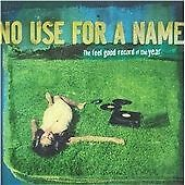 No Use for a Name : The Feel Good Record of the Year CD (2008) Fat Wreck Chords