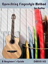 Open-String Fingerstyle Method for Guitar: A Beginner's Guide (Book & CD), Ho, D