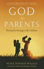 Conversations with God for Parents : Sharing the Messages with Children by...
