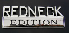 REDNECK EDITION CAR BADGE Chrome Metal Emblem.    G010101