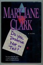 Do You Promise Not to Tell? by Mary Jane Clark 1st