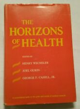The Horizons of Health 1977 by Wechsler, Henry; Gurin, Joel; Cahill J 0674406303