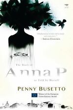 The Story of Anna P, As Told by Herself by Penny Busetto (2014, Paperback)