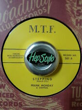 FRANK MONDAY & STEPPERS 45 RE - STEPPING - M.T.F. SUPER RARE ROCKABILLY STROLLER