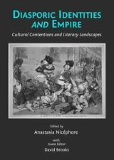 Diasporic Identities and Empire: Cultural Contentions and Literary Landscapes, D