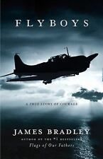 Flyboys: A True Story of Courage by James Bradley HB DJ 2003 1st Edition