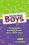 Talking About Boys: Real-Life Advice from Girls Like You