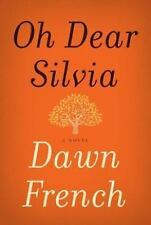 Oh Dear Silvia by Dawn French (2013, Hardcover) NEW
