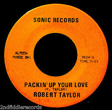ROBERT TAYLOR-Packin' Up Your Love & A Change Gonna Come-Rare XO Soul 45-SONIC