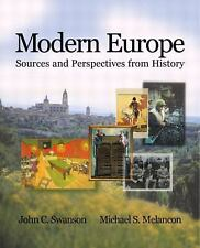 Modern Europe : Sources and Perspectives from History by John C. Swanson and...