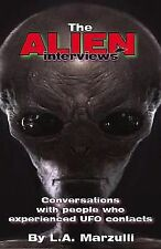 The Alien Interviews: Conversations with people who experienced UFO Contacts by