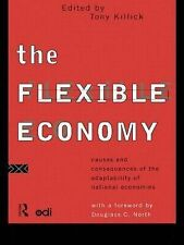 Killick, Tony The Flexible Economy: Causes and Consequences of the Adaptability