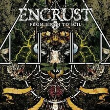 Encrust From Birth To Soil New CD