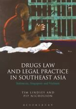 Drugs Law and Legal Practice in Southeast Asia: Indonesia, Singapore and Vietnam