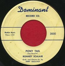 "RONNEY SCALAIR ""Pony Tails/Give...Picture"" Dominant 3000 VG+ Rockabilly Hear!"