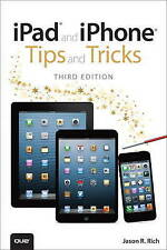 iPad and iPhone Tips and Tricks: (Covers iOS7 for iPad 2, 3rd/4th Generation,...