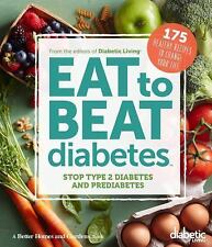 Diabetic Living Eat to Beat Diabetes: Stop Type 2 Diabetes and Prediabetes: 175