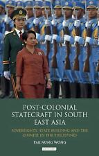 Post-Colonial Statecraft in South East Asia: Sovereignty, State Building and the