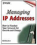 Managing IP Addresses: How to Number Your Network for Growth and Change