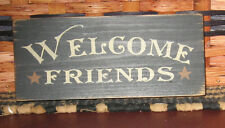 PRIMITIVE COUNTRY  WELCOME  FRIENDS  SHELF SIGN
