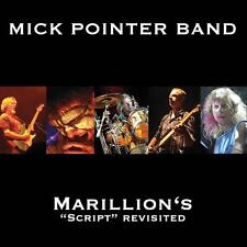 "DoCD Mick Pointer Band - Marillion's ""Script"" Revisited"