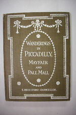 1908 First Edition WANDERINGS IN PICCADILLY MAYFAIR AND PALL MALL London RARE!