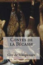 Contes de la Becasse by Guy de Maupassant (2016, Paperback)