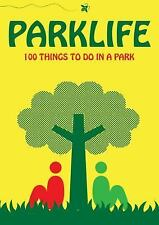PARKLIFE Fun in the Grass - 100 Things to Do In a Park BRAND NEW Free Shipping