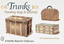 A Schiffer Book for Collectors Ser.: Trunks, Traveling Bags and Satchels by...