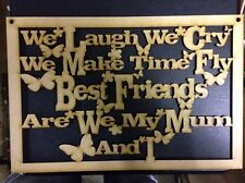 we laugh we cry my mum  wooden Craft cutout sign 150 x 130mm plaque 3mm mdf