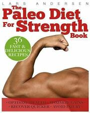 Paleo Diet for Strength : Delicious Paleo Diet Plan, Recipes and Cookbook...