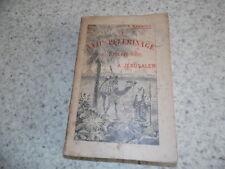 1898.Le XVIIe pélérinage de pénitence à Jérusalem.Barbier