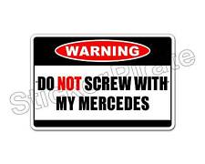 "*Aluminum* Do Not Screw With My Mercedes Warning 8"" x 12"" Funny Metal Sign NS"