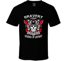 Bravery Is Being Scared To Death T Shirt
