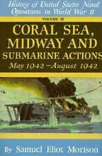 SAMUEL ELIOT MORISON - Coral Sea, Midway, and Submarine Actions: May 1942 - Augu