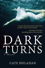 Dark Turns by Cate Holahan (Hardcover, 2015) !st Edition