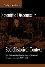 Rhetoric, Knowledge, and Society Ser.: Scientific Discourse in...