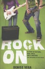 Rock On: A story of guitars, gigs, girls, and a brother not necessarily in that
