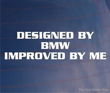 DESIGNED BY BMW IMPROVED BY ME Funny Vinyl EURO Car/Window/Bumper Sticker