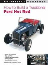 Motorbooks Workshop: How to Build a Traditional Ford Hot Rod by Mike Bishop...