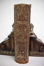 1876 First Edition POLAR AND TROPICAL WORLDS Exploration Discovery ILLUSTRATED
