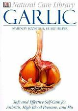 Garlic : Safe and Effective Self-Care for Arthritis, High Blood Pressure, and Fl