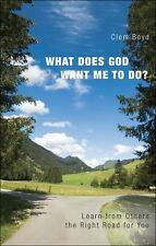 What Does God Want Me to Do? by Clem Boyd, .