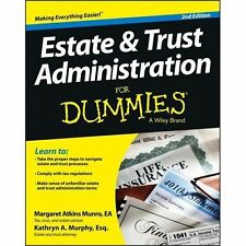 Estate and Trust Administration For Dummies, Murphy, Kathryn A., Atkins Munro, M