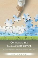 Completing the Vandal Family Picture : An Account of the History of the...